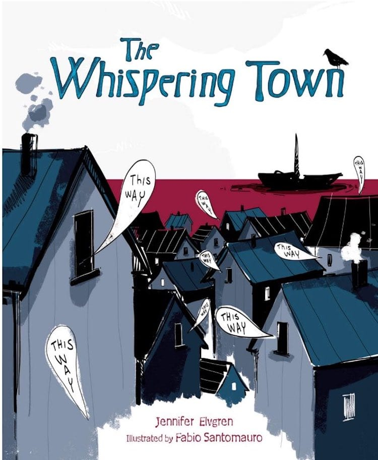 The Whispering Town écrit par Jennifer Elvgren et illustré par Fabio Santomauro