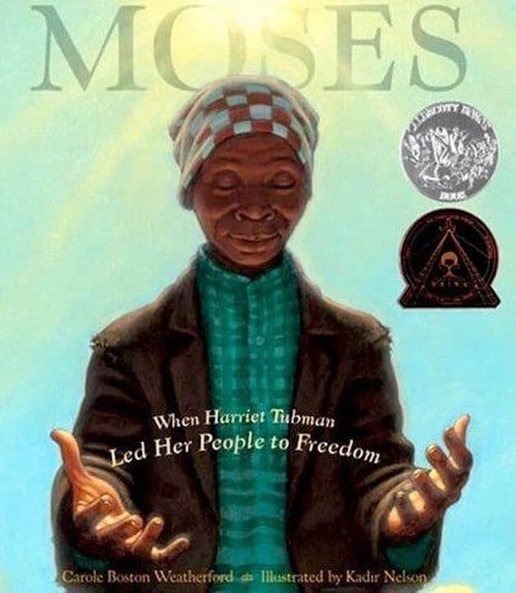 Moses: Quand Harriet Tubman a conduit son peuple à la liberté écrit par Carole Boston Weatherford et illustré par Kadir Nelson