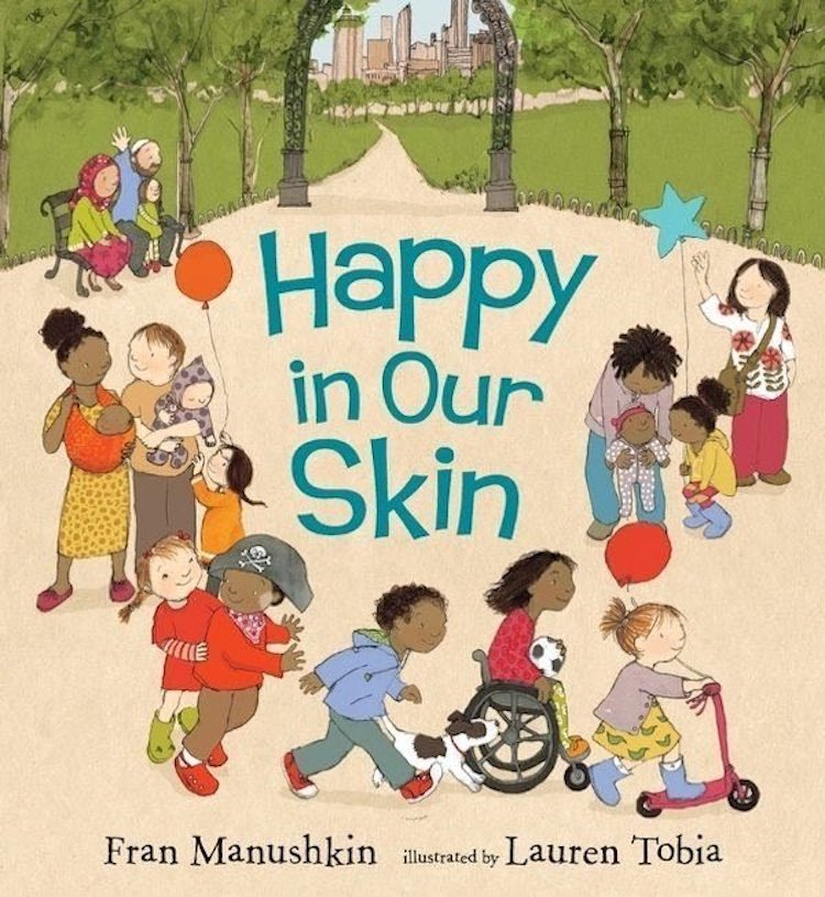 Happy in Our Skin écrit par Fran Manushkin et illustré par Lauren Tobia