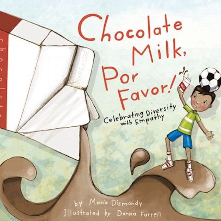 Chocolate Milk, Por Favor: Celebrating Diversity with Empathy écrit par Maria Dismondy et illustré par Donna Farrell