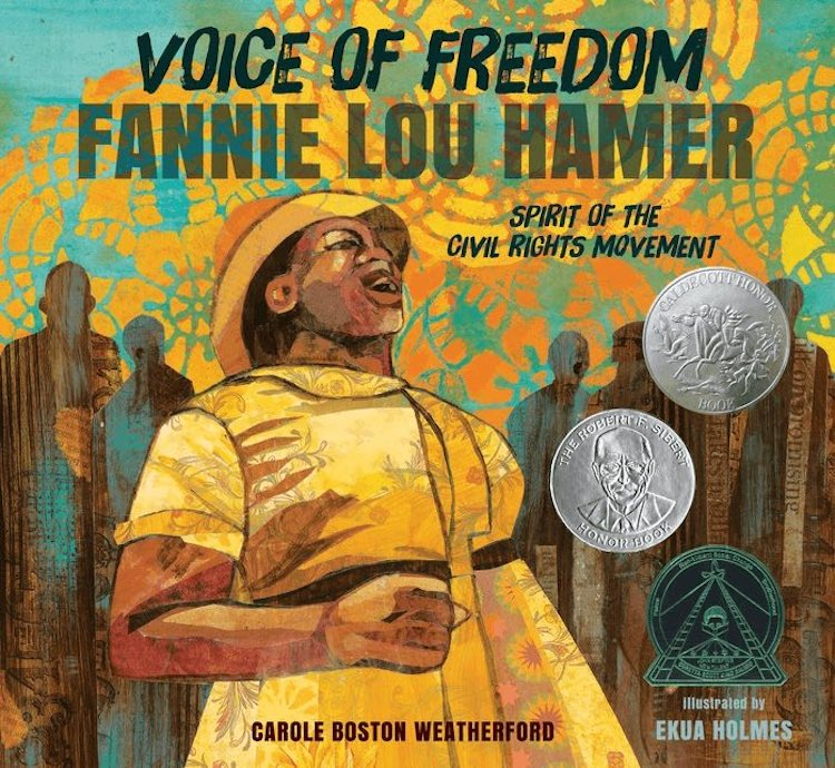 Voice of Freedom: Fannie Lou Hamer, Spirit of the Civil Rights Movement écrite par Carole Boston Weatherford et illustrée par Ekua Holmes
