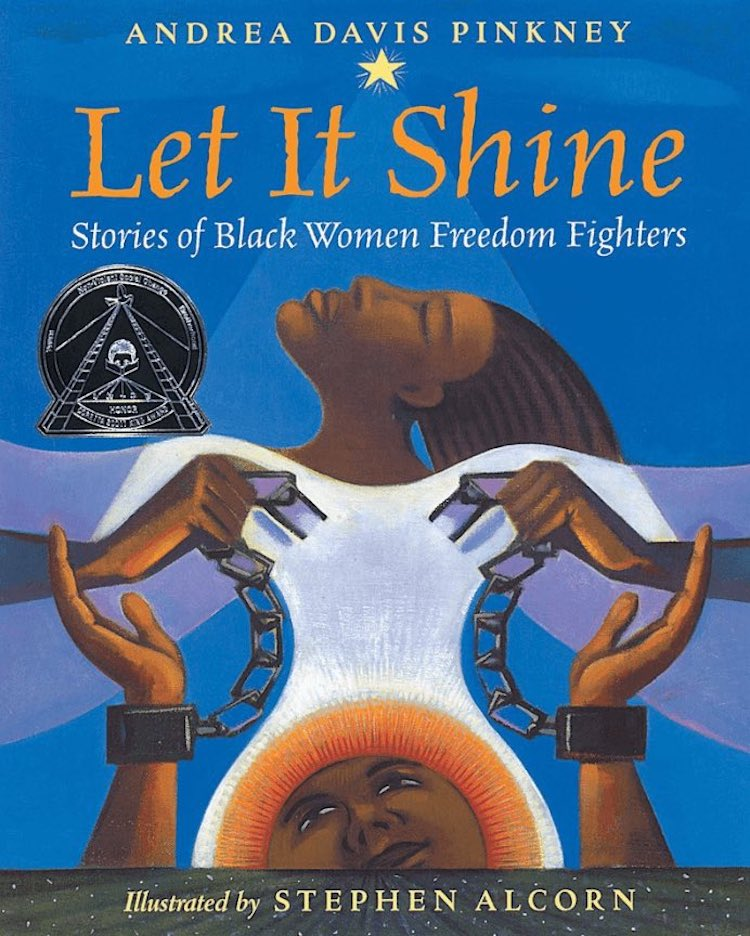 Let It Shine: Stories of Black Women Freedom Fighters écrit par Andrea Ddavis Pinkney et illustré par Stephen Alcorn