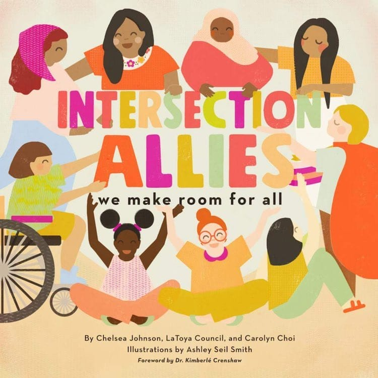 Intersection Allies: We Make Room for All écrit par Chelsea Johnson, LaToya Council et Carolyn Choi et illustré par Ahsley Seil Smith