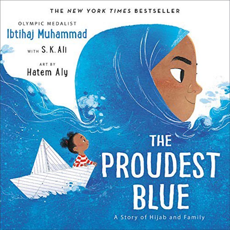 The Proudest Blue: A Story of Hijab and Family écrit par Ibtihaj Muhammad et S.K. Ali et illustré par Hatem Aly
